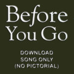 Before You Go - Download