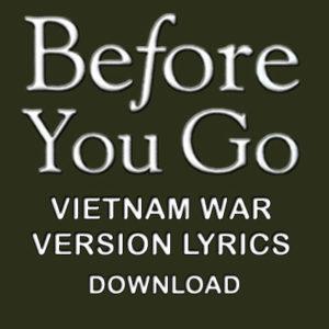 """Before You Go"" Vietnam War Version Lyrics"